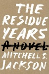 the residue years by mitchell jackson book cover