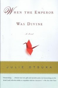 When the Emperoror Was Divine by Julie Otsuka